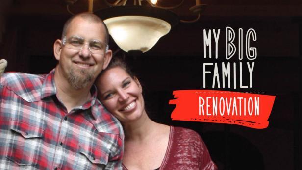 My Big Family Renovation | DIY
