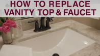 Replace Vanity Top and Faucet