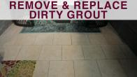 Removing and Replacing Grout